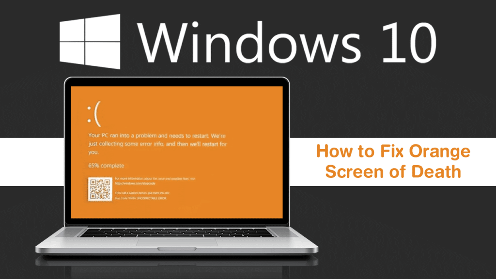 Fix Orange Screen of Death